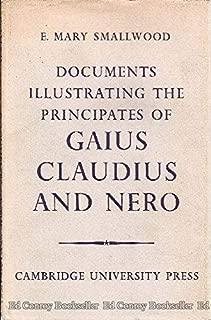 Documents Illustrating The Principates of Gaius Claudus and Nero