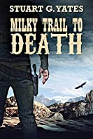 Milky Trail To Death