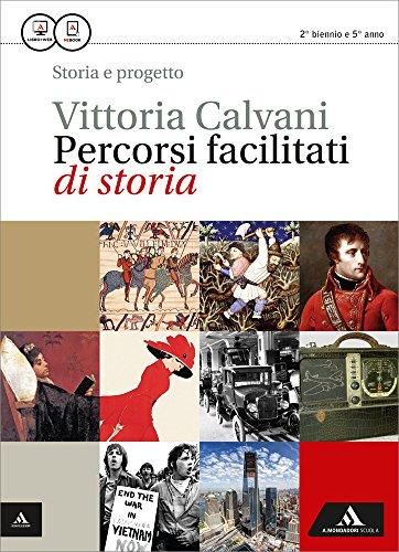 Storia e progetto. Percorsi facilitati di storia. Per gli Ist. professionali. Con e-book. Con espansione online
