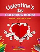 Valentine's Day Coloring Book! A Unique Collection Of Pages 1641939796 Book Cover