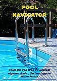 POOL NAVIGATOR: zeigt Dir den Weg zu Deinem eigenen Bade-, Swimmingpool