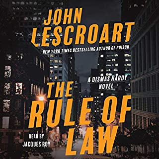The Rule of Law     A Dismas Hardy Novel, Book 18              By:                                                                                                                                 John Lescroart                               Narrated by:                                                                                                                                 Jacques Roy                      Length: 9 hrs and 32 mins     185 ratings     Overall 4.4