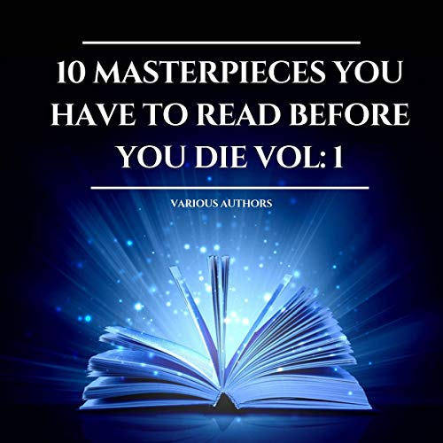 10 Masterpieces You Have to Read Before You Die 1 audiobook cover art