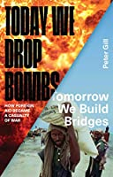 Today We Drop Bombs, Tomorrow We Build Bridges: How Foreign Aid Became a Casualty of War