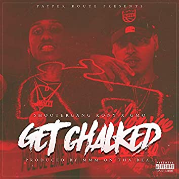 Get Chalked (feat. ShooterGang Kony)