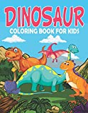 Dinosaur Coloring Book for kids: Tyrannosaurus Rex, Stegosaurus, Triceratops, Megalosaurus, Dino To Color For Children, Cartoon fire breathing For Boys And Girls