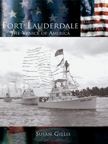 Fort Lauderdale: The Venice of America (Making of America) (English Edition)