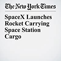 SpaceX Launches Rocket Carrying Space Station Cargo's image