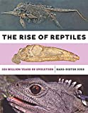 The Rise of Reptiles: 320 Million Years of Evolution
