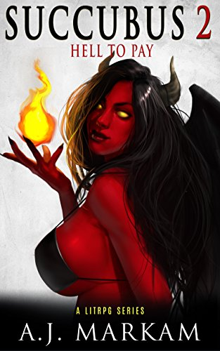 Succubus 2 (Hell To Pay): A LitRPG Series (English Edition)