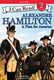 Alexander Hamilton: A Plan for America (I Can Read Level 2)