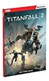 Titanfall 2 - Prima Official Guide by David Knight (2016-10-28) - Prima Games - 28/10/2016