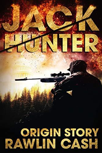 Jack Hunter: CIA Assassin Origin Story by [Rawlin Cash]
