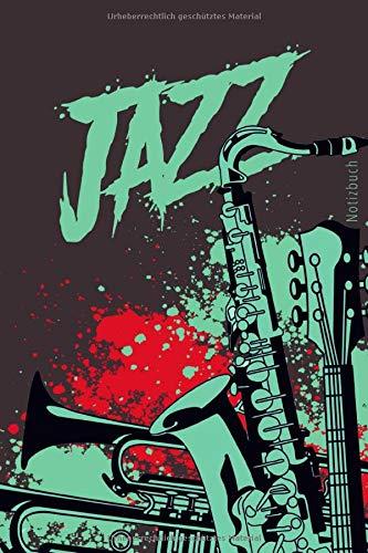 Notizbuch: Jazz Notizbuch A5 liniert | Musiker Notizheft | Tagebuch | Musikinstrumente Jazz Cover | Geschenk Weihnachten, Geburtstag | 120 Seiten