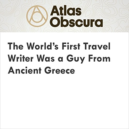 The World's First Travel Writer Was a Guy From Ancient Greece cover art