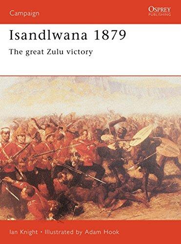 Isandlwana 1879: The Great Zulu Victory (Campaign, Band 111)