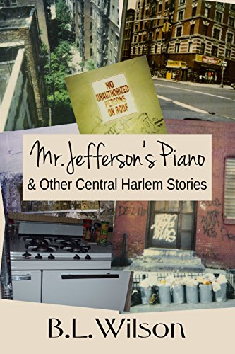Book: Mr. Jefferson's Piano - & Other Central Harlem Stories by B.L. Wilson