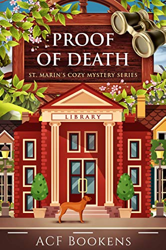 Proof Of Death (St. Marin's Cozy Mystery Series Book 7) by [ACF Bookens]