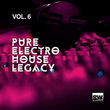 Pure Electro House Legacy, Vol. 6