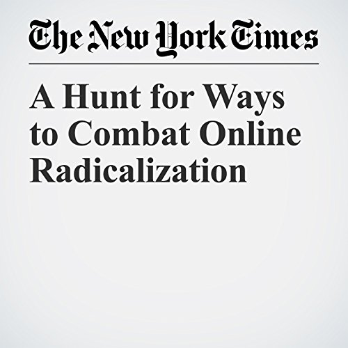 A Hunt for Ways to Combat Online Radicalization copertina