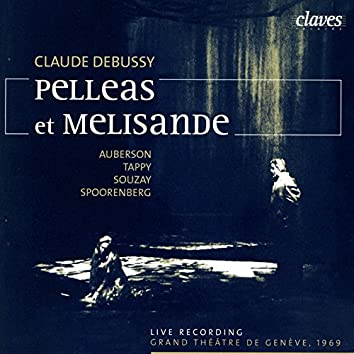 Debussy: Pelléas et Mélisande (Live Recording, Geneva 1969)