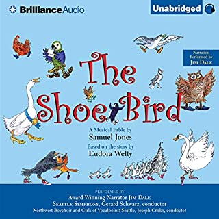 The Shoe Bird     A Musical Fable by Samuel Jones              De :                                                                                                                                 Samuel Jones                               Lu par :                                                                                                                                 Jim Dale                      Durée : 1 h et 3 min     Pas de notations     Global 0,0