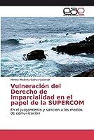 Vulneración del Derecho de Imparcialidad en el papel de la SUPERCOM