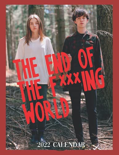 THE END OF THE F***ING WORLD 2022 Calendar: 18-month Grid Monthly Yearly Calendar for all ages and genders with 8.5'' x 11''