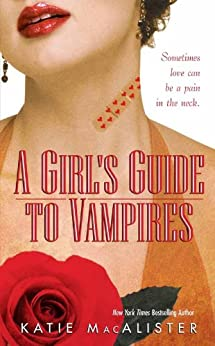 A Girl's Guide to Vampires (Dark Ones series Book 1) by [Katie MacAlister]