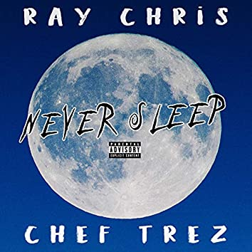 Never Sleep (feat. Chef Trez)