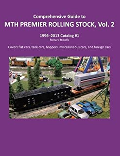 Comprehensive Guide to MTH Premier Rolling Stock Volume 2