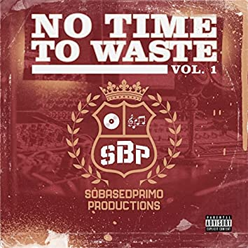 No Time To Waste Vol. 1