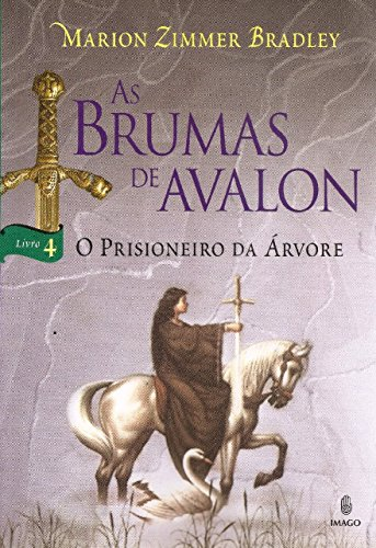 As Brumas de Avalon: O Prisioneiro da árvore (Volume 4)