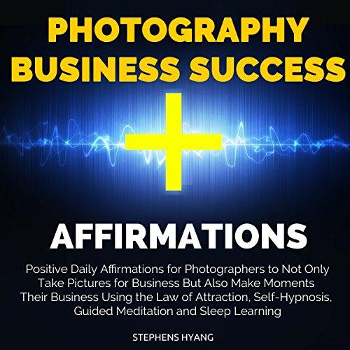 Photography Business Success Affirmations audiobook cover art