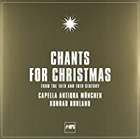 Chants For Christmas From 15 & 16th Century: Ruhland / Capella Antiqua Munchen