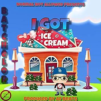 I Got (Ice Cream)
