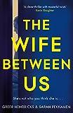 The Wife Between Us: A Richard and Judy Book Club Pick 2018 - Greer Hendricks