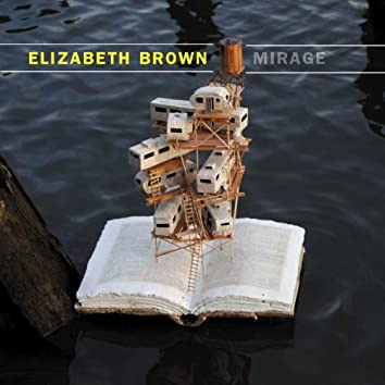Elizabeth Brown: Mirage