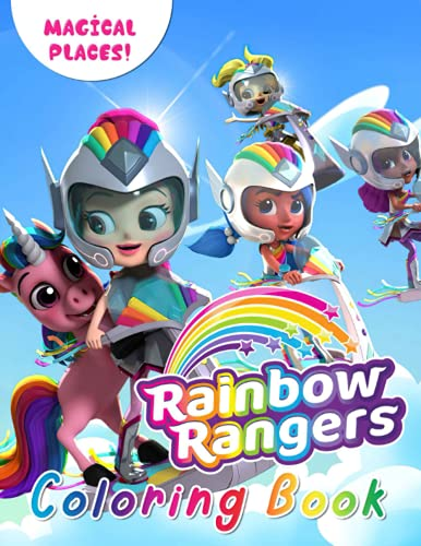 Magical Places! - Rainbow Rangers Coloring Book: Vivid Character Designs For Relaxation And Stimulating Creativity