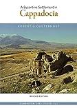 Ousterhout, R: Byzantine Settlement in Cappadocia - Revised (Dumbarton Oaks Studies, Band 42) - Robert Ousterhout