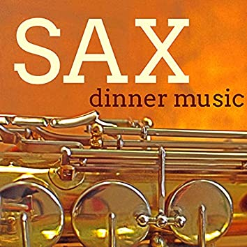 Sax Dinner Music - Beautiful Music for VIPs Smoking Night, Luxury Dinner and After Dinner Martini Party