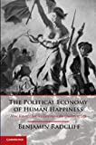 Image of The Political Economy of Human Happiness: How Voters' Choices Determine the Quality of Life