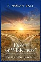 Desert or Wilderness: Keys to Inherit the Promise