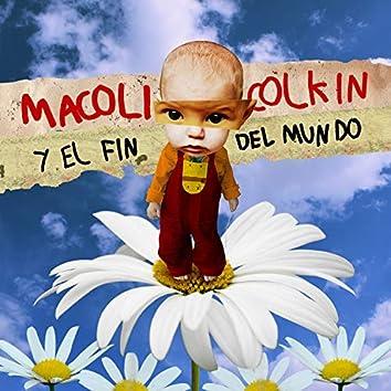 Macoli Colkin y el Fin del Mundo