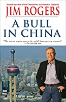 A Bull in China: Investing Profitably in the World's Greatest Market