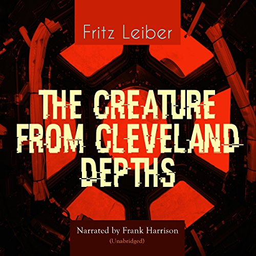 The Creature from Cleveland Depths audiobook cover art