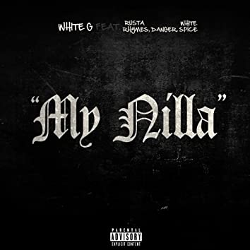 My Nilla (feat. Rusta Rhymes, Danger & White Space)