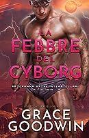 La febbre del cyborg: (per ipovedenti) (Programma Spose Interstellari: La Colonia)