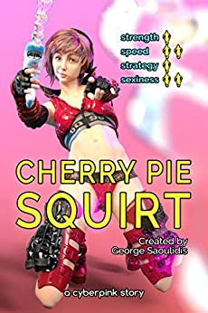 Cherry Pie: Squirt (Cyberpink) by [George Saoulidis]
