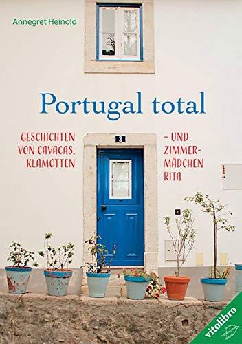 Portugal total: Cavacas, Klamotten und Ratten – und Zimmermädchen Rita